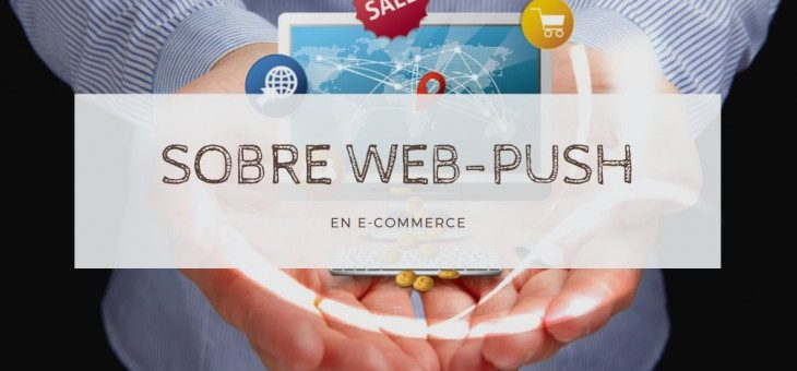 Notificaciones Web Push en el mundo del e-commerce